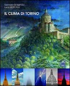 Il clima di Torino - Gennaro Di Napoli,Luca Mercalli - copertina