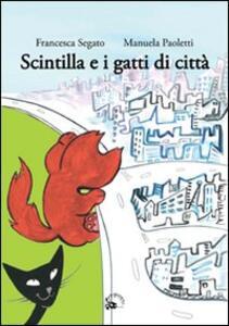 Scintilla e i gatti di città - Francesca Segato - copertina