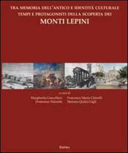 Tra memoria dell'antico e identità culturale tempi e protagonisti della scoperta dei monti Lepini