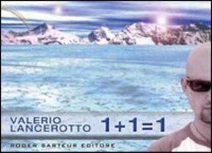Uno + uno = uno - Valerio Lancerotto - copertina