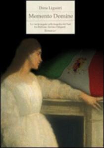 Memento Domine. Le verità negate sulla tragedie del Sud fra Borbone, Savoia e briganti - Dora Liguori - copertina