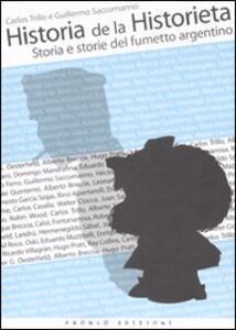 Historia de la Historieta. Storia e storie del fumetto argentino - Carlos Trillo,Guillermo Saccomanno - copertina