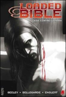 Loaded Bible. Gesù contro i vampiri. Ediz. italiana. Vol. 1.pdf