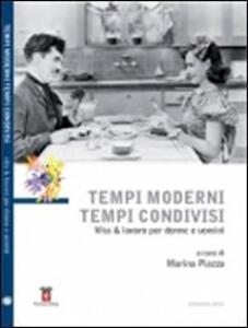 Tempi moderni tempi condivisi. Vita & lavoro per donne e uomini. Con DVD - copertina