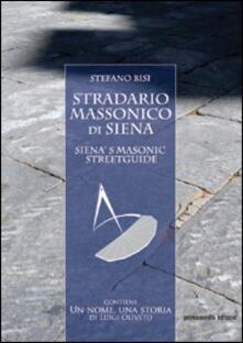 Stradario massonico di Siena-Siena's masonic streetguide - Stefano Bisi - copertina