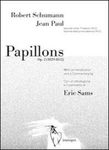 Robert Schumann - Jean Paul. Papillons op. 2. Ediz. in facsimile - Eric Sams - copertina