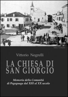 La Chiesa di San Giorgio. Memoria della comunità di Pegognaga dal XII al XX secolo - Vittorio Negrelli - copertina