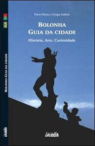 Bologna. Guida alla città. Storia, arte, curiosità. Ediz. portoghese - Flavia Pàstina,Giorgia Zabbini - copertina