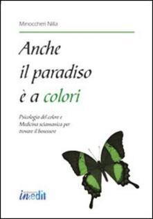 Amatigota.it Anche il paradiso è a colori. Psicologia del colore e medicina sciamanica per trovare il benessere Image