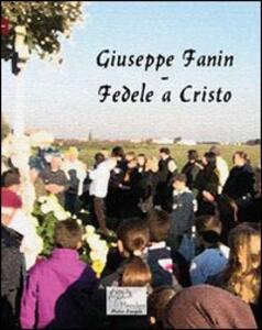 Giuseppe Fanin. Fedele a Cristo - copertina