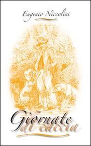 Giornate di caccia (rist. anast.). Ediz. illustrata - Eugenio Niccolini - copertina