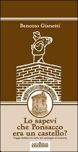 Lo sapevi che Ponsacco era un castello? Viaggio didattico tra storia, arte, paesaggio ed economia - Benozzo Gianetti - copertina