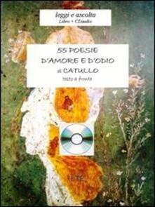 Cinquantacinque poesie d'amore e d'odio. Con CD Audio - G. Valerio Catullo - copertina