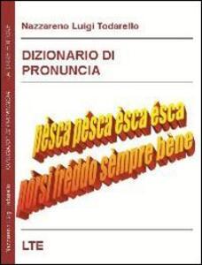 Dizionario di pronuncia - Nazzareno L. Todarello - copertina