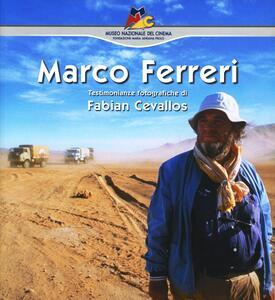 Marco Ferreri. Testimonianze fotografiche di Fabian Cevallos - Alberto Barbera - copertina