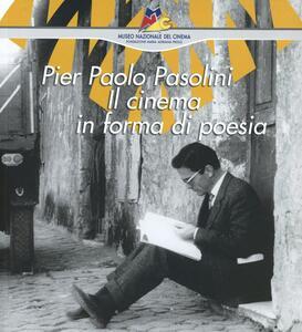 Pier Paolo Pasolini. Il cinema in forma di poesia - copertina