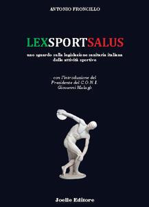 Lexsportsalus. Uno sguardo sulla legislazione sanitaria italiana delle attività sportive - Antonio Froncillo - copertina