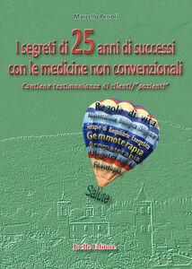 I segreti di 25 anni di successi con le medicine non convenzionali