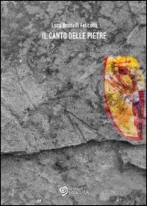 Il canto delle pietre - Luca Brunelli Felicetti - copertina
