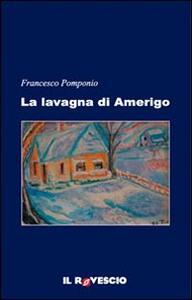 La lavagna di Amerigo - Francesco Pomponio - copertina