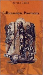 Colloca(u)zione provvisoria - Silvano Gallon - copertina