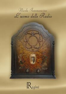 L' uomo delle radio - Nicola Iammancino - copertina