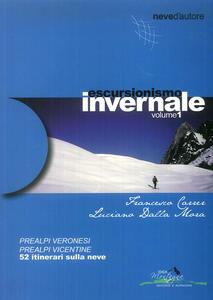 Escursionismo invernale. 52 itinerari sulla neve - Francesco Carrer,Luciano Dalla Mora - copertina