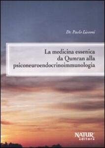 La medicina essenica da Qumran alla psiconeuroendocrinoimmunologia - Paolo Lissoni - copertina