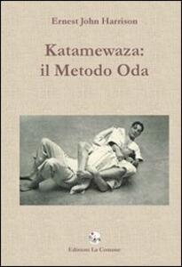 Katamewaza. Il metodo Oda - Ernest J. Harrison - copertina