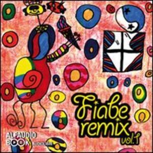 Fiabe remix. Audiolibro. CD Audio. Vol. 1 - copertina