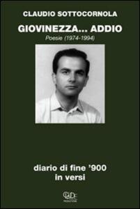 Giovinezza addio. Diario di fine '900 in versi - Claudio Sottocornola - copertina