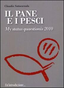 Il pane e i pesci. Vol. 4: My status quaestionis 2010.