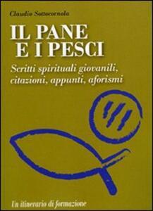 Il pane e i pesci. Vol. 3: Scritti spirituali giovanili, citazioni, appunti, aforismi. - Claudio Sottocornola - copertina