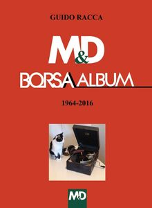 Libro M&D Borsa album 1964-2016 Guido Racca