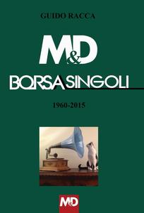 Libro M&D Borsasingoli 1960-2015 Guido Racca