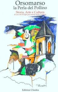 Orsomarso. La perla del Pollino. Storia, arte e cultura di uno dei borghi più antichi della Calabria - Giovanni Paravati - copertina