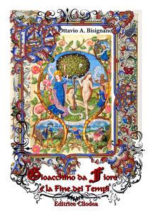 Gioacchino da Fiore e la fine dei tempi - Ottavio A. Bisignano - copertina