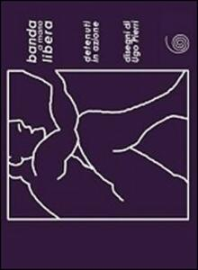 Banda a mano libera. Azioni da reclusi. Ediz. multilingue - copertina