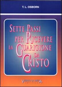 Sette passi per ricevere la guarigione da Cristo - T. L. Osborne - copertina