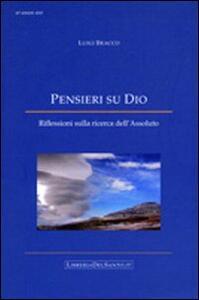Pensieri su Dio. Riflessioni sulla ricerca dell'assoluto - Luigi Bracco - copertina