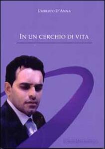 In un cerchio di vita - Umberto D'Anna - copertina