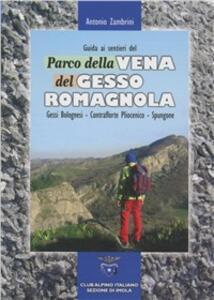 Guida ai sentieri del parco della Vena del Gesso Romagnola. Gessi bolognesi, contrafforte pliocenico, Spungone - Antonio Zambrini - copertina