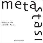 Meta-stasi. Catalogo della mostra