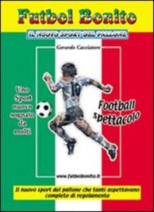 Futbol bonito. Il nuovo sport del pallone - Gerardo Cacciatore - copertina