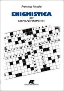 Enigmistica per giovani marmotte - Francesco Niccolai - copertina