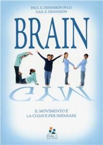 Brain gym. Il movimento è la chiave per imparare - Paul Dennison,Gail Dennison - copertina