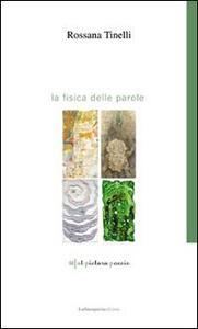 La fisica delle parole - Rossana Tinelli - copertina