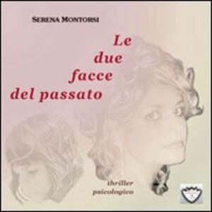 Le due facce del passato - Serena Montorsi - copertina