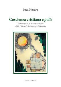 Coscienza cristiana e polis. Introduzione al discorso sociale delle Chiese di Sicilia dopo il Concilio - Luca Novara - copertina