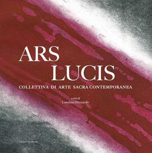 Ars lucis. Collettiva di arte sacra contemporanea - copertina